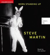Born Standing Up: A Comic's Life by Steve Martin audiobook cover