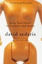 Dress Your Family in Corduroy and Denim David Sedaris cover