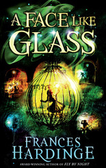 A Face Like Glass Frances Hardinge cover