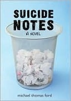 Suicide Notes Michael Thomas Ford cover