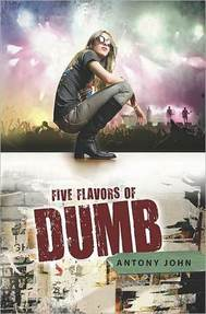 Five Flavors of Dumb Antony John cover