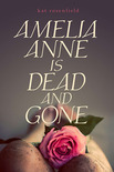 Amelia Anne is dead and gone cover