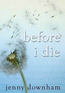 The cover to Before I Die is a gradiant of light blue with a white dandelion blowing apart into the wind. All the letters are